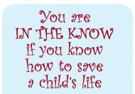What you learn today can save a child's life tomorrow